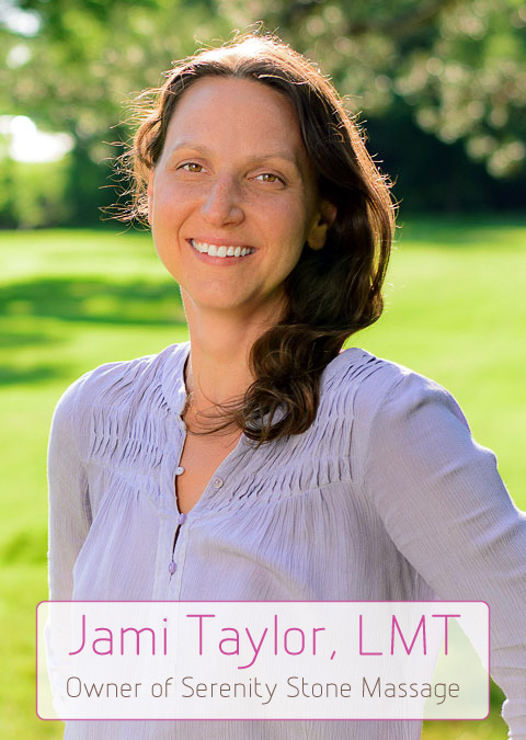 Jami Taylor - Owner of Serenity Stone Massage - Hot Stone Massage Therapy